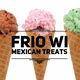 Frio Mexican Treats